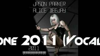 Jason Parker vs Alice Deejay - Better Off Alone 2011 (Vocal Club Mix)