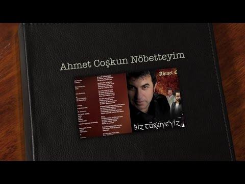 Ahmet Coşkun - Nöbetteyim