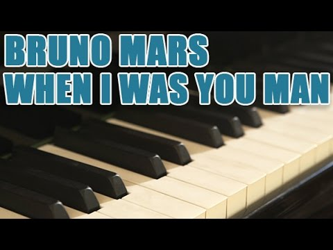 Partitions Piano Bruno Mars When I Was Your Man Youtube