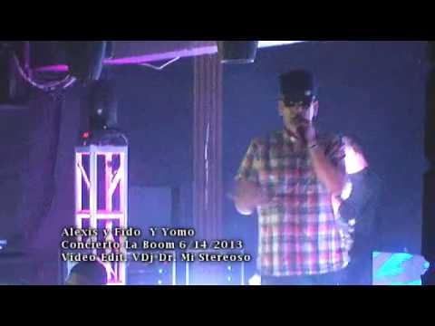 Ver Video de Alexis y Fido ALEXIS Y FIDO  FT YOMO -   CONCIERTO EN LEONARDOS LA BOOM JUNIO 14 2013