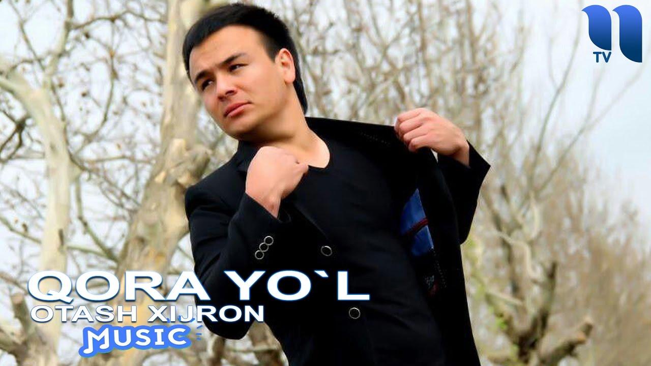 Otash Xijron - Qora yo`l | Оташ Хижрон - Кора йул (music version) MyTub.uz