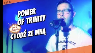 Power Of Trinity - Chodź Ze Mną (Live at MUZO.FM)