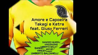 Takagi & Ketra ft Giusy Ferreri - Amore e Capoeira  (Bootleg mashup)