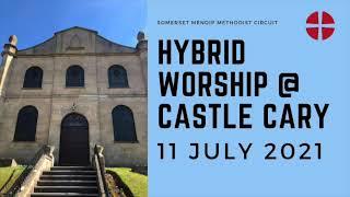 11 July 2021 Hybrid Worship @ Castle Cary   SD 480p