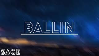 SAGE - BALLIN (lyrics) PROD BY WILLIE BEATS GRAPHIC ART BY ADIL SHAREEF