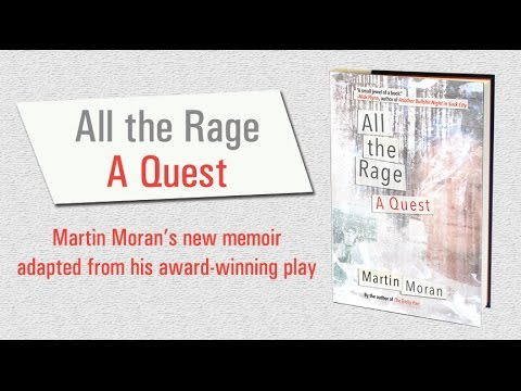 All the Rage: A Quest (memoir by Martin Moran, adapted from his award-winning play)