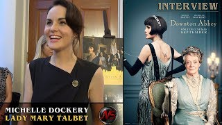 INTERVIEW with MICHELLE DOCKERY (Lady Mary Talbot) Downton Abbey Movie #DowntonAbbeyFilm