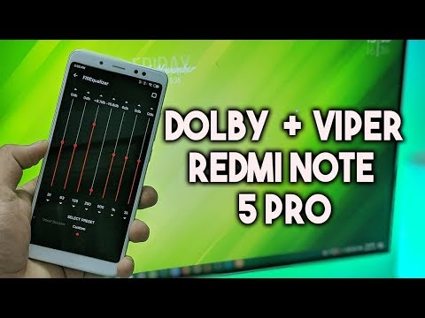 🔥 Dolby + Viper For redmi Note 5 Pro MIUI 10 and Pie ROMs 🔥