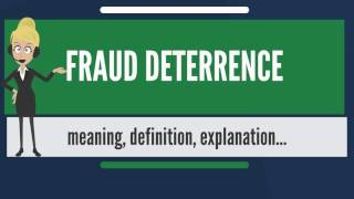 What is FRAUD DETERRENCE? What does FRAUD DETERRENCE mean? FRAUD DETERRENCE meaning & explanation