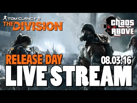 Tom Clancys : The Division LAUNCH - LIVE STREAM 08.03.16 ...