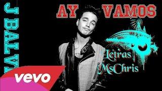 Ay Vamos - J Balvin [Video Oficial] (Original) (Lyrics) ®