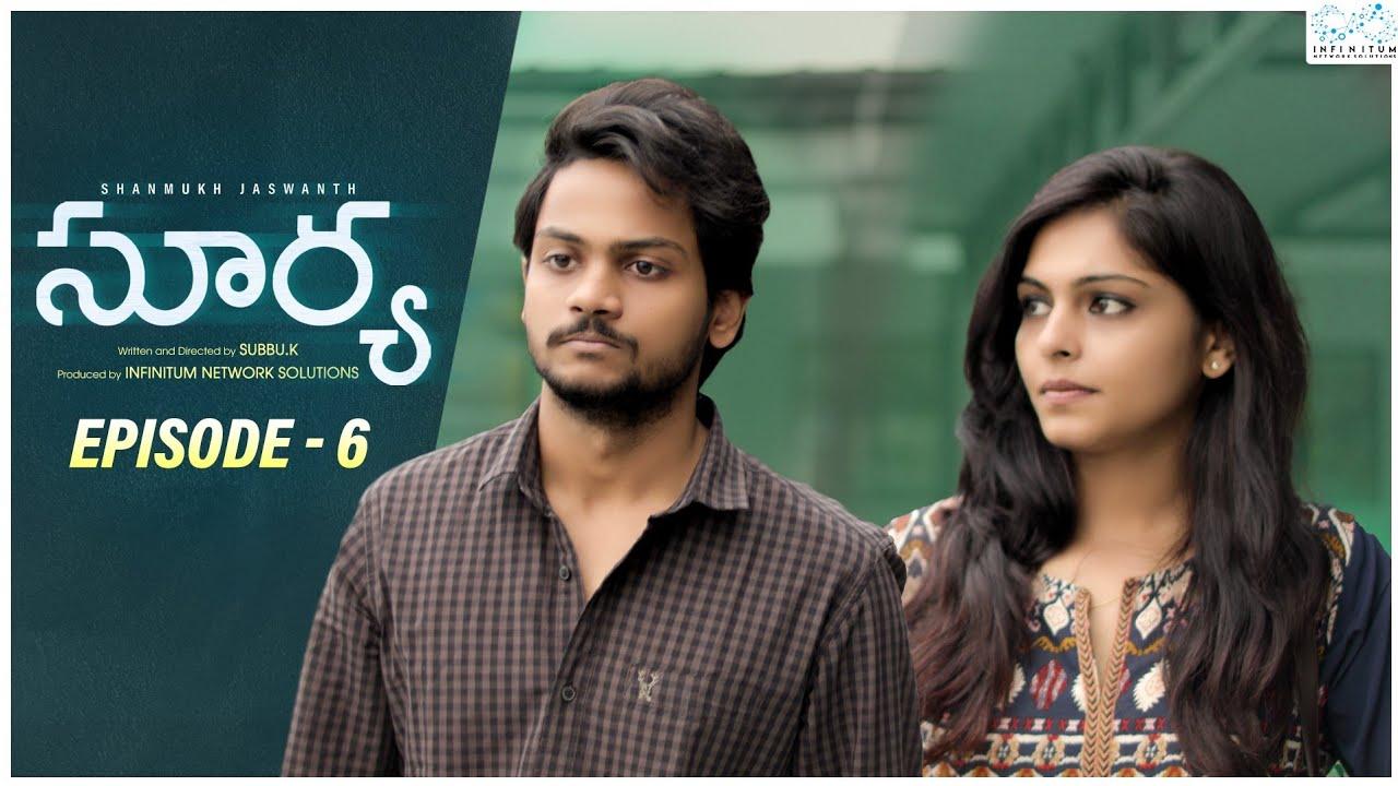 Download Surya Web Series || Episode - 6 || Shanmukh Jaswanth || Mounika Reddy || Infinitum Media