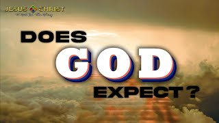 Does God Expect? - Worṡhip Service (October 24, 2021)