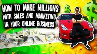 How To Make Millions In Business With Sales & Marketing