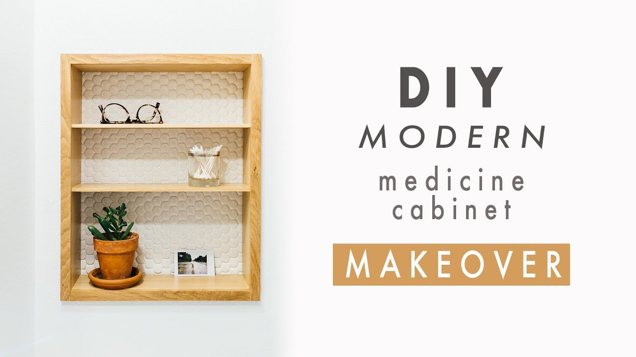 Diy Modern Medicine Cabinet Makeover Recessed Wall Cabinet Shelves Youtube