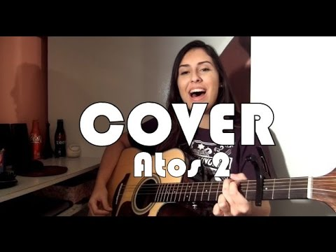 Thaiane Seghetto   Cover Atos 2 (Gabriela Rocha)