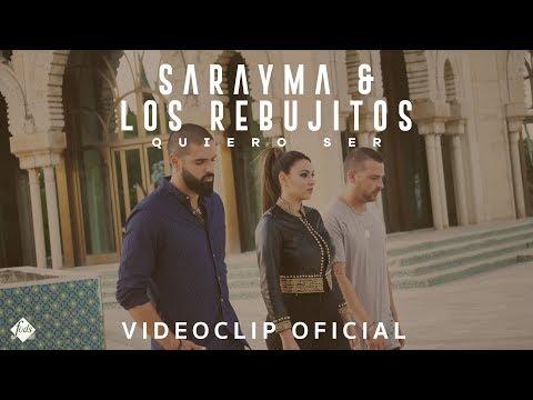 Sarayma Y Los Rebujitos - Quiero Ser (Videoclip Oficial)