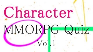 【Character】JP-MMORPG Quiz & Introduction -Vol.1-