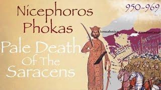 Nicephoros Phokas: Pale Death of the Saracens (950-969) // Byzantium Documentary