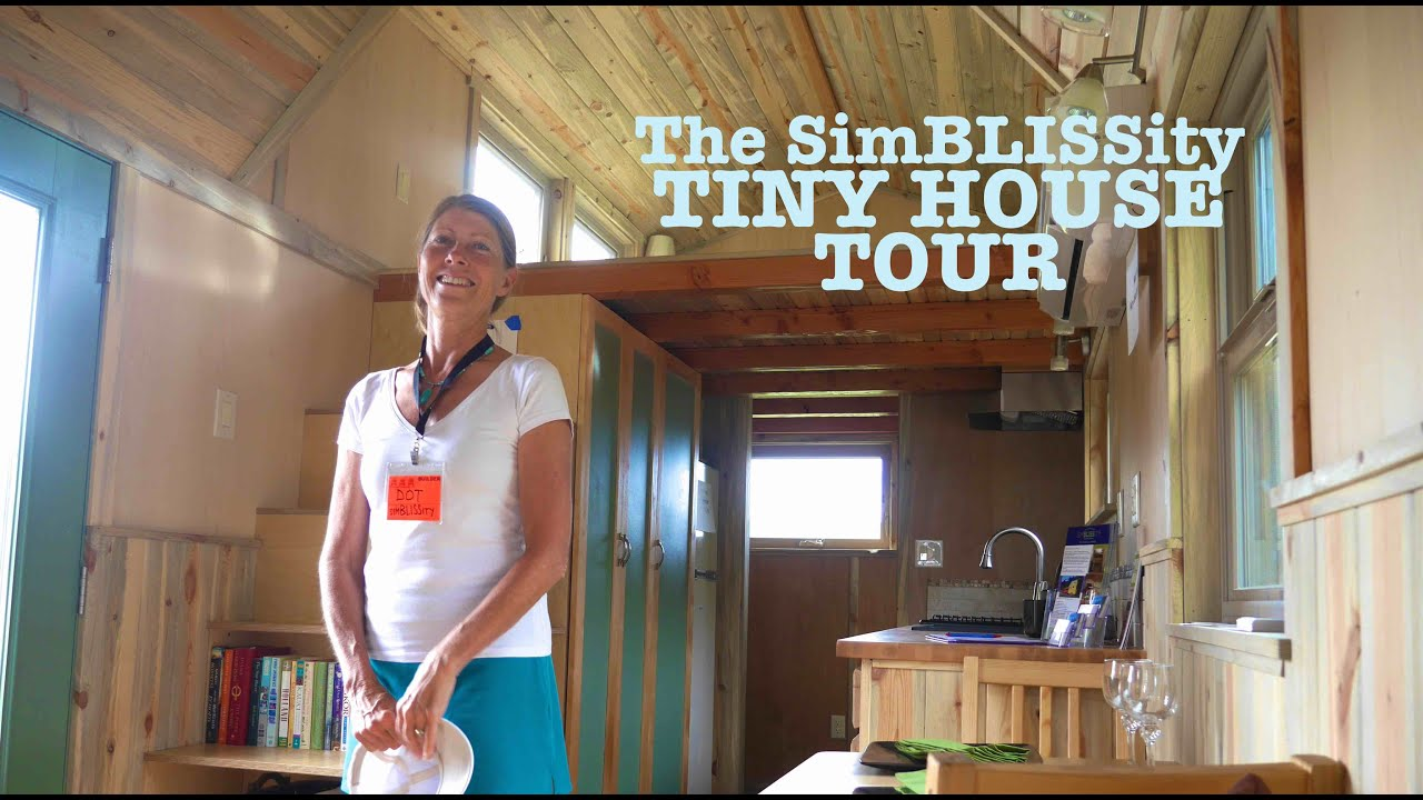The SimBLISSity Tiny House Tour A Spacious Small Home