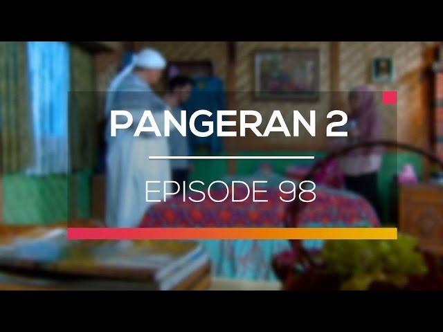 Pangeran 2 - Episode 98 #1