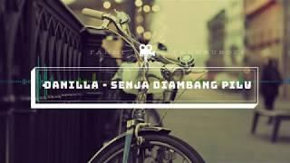 (LIRIK) Danilla - Senja Diambang Pilu