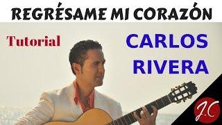 REGRÉSAME MI CORAZÓN, CARLOS RIVERA. Tutorial. Jerónimo de Carmen-Guitarra Flamenca