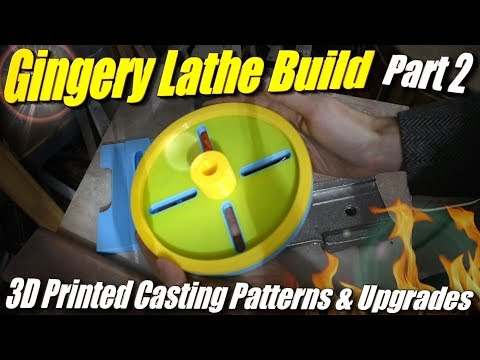 Building the Gingery Lathe, Part 2: 3D Printed Metal Casting Patterns and Upgrades
