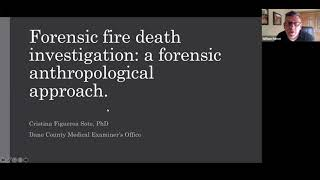 S#19 DCARI Forensic Anthropology and Fire Investigations Dr Cristina Figueroa Soto