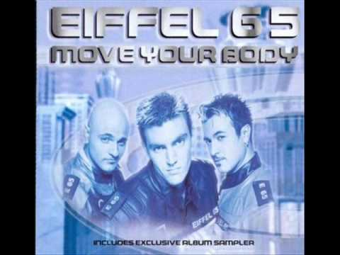 Eiffel 65 - MOVE YOUR BODY!