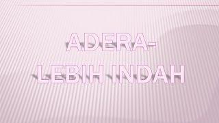 Video Adera - lebih indah (lirik) download MP3, 3GP, MP4, WEBM, AVI, FLV April 2018