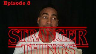 Stranger things Chapter 8