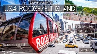 NYC - CABLE CAR TO ROOSEVELT ISLAND,  CENTRAL PARK & , FISH & CHIPS - VLOG 58