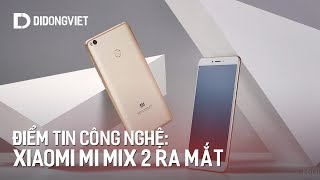 Điểm tin công nghệ: Xiaomi Mi Max 2 ra mắt.