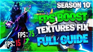 Fortnite Season 10 FPS Boost and Textures Fix Full Guide 2019