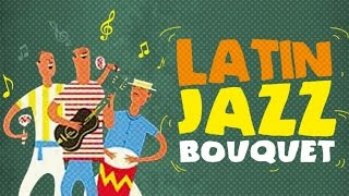 Latin Jazz Bouquet - The Flavour of Latin Jazz