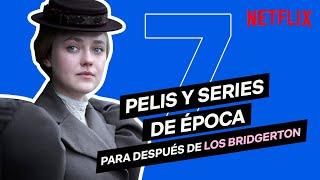 7 Series Y Pelis De época Si Te Gustó Los Bridgerton Netflix España Youtube