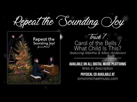 Carol of the Bells / What Child Is This? - Repeat the Sounding Joy (Audio Only)