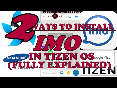 How to INSTALL IMO (free video calling app) in TIZEN OS  SAMSUNG Z2,Z1,Z3 (NOT FOR 2.3.3 ACL)
