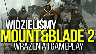 MOUNT & BLADE 2 w akcji! Pierwsze wrażenia i nowy gameplay [tvgry.pl]