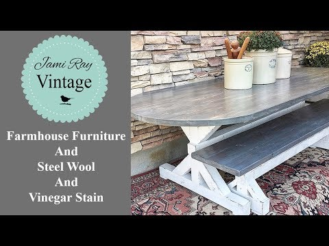 Farmhouse Furniture | Steel Wool And Vinegar Stain