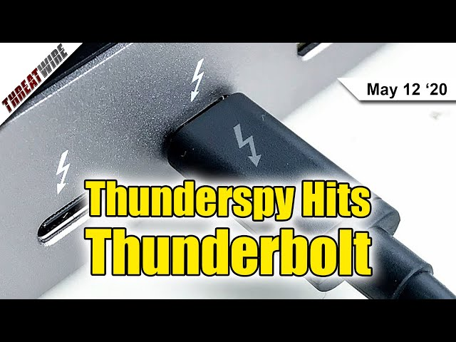 DEF CON Enters Safe Mode, Thunderspy Attack Hits Thunderbolt - ThreatWire