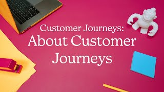 About Customer Journeys (October 2020)