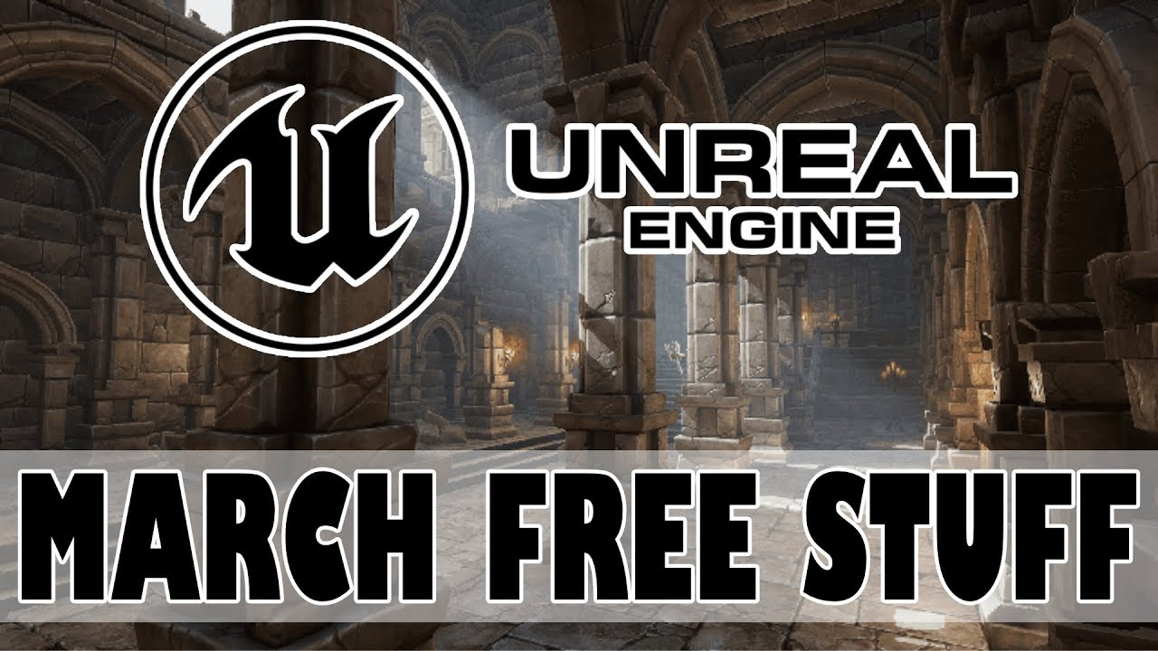 Unreal Engine Free Stuff For March 2019