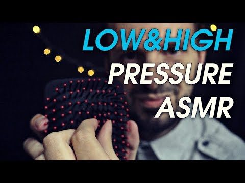 Low and High Pressure ASMR
