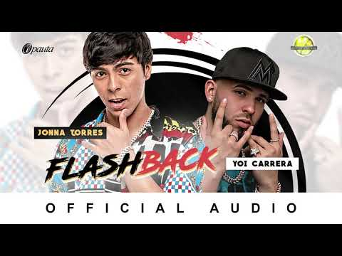 Jonna Torres Ft. Yoi Carrera - Flashback ( Official Audio )