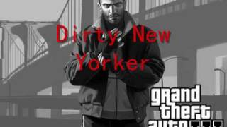 "Grand Theft Auto IV Soundtrack - Track 2 -  ""Dirty New Yorker"" HQ"