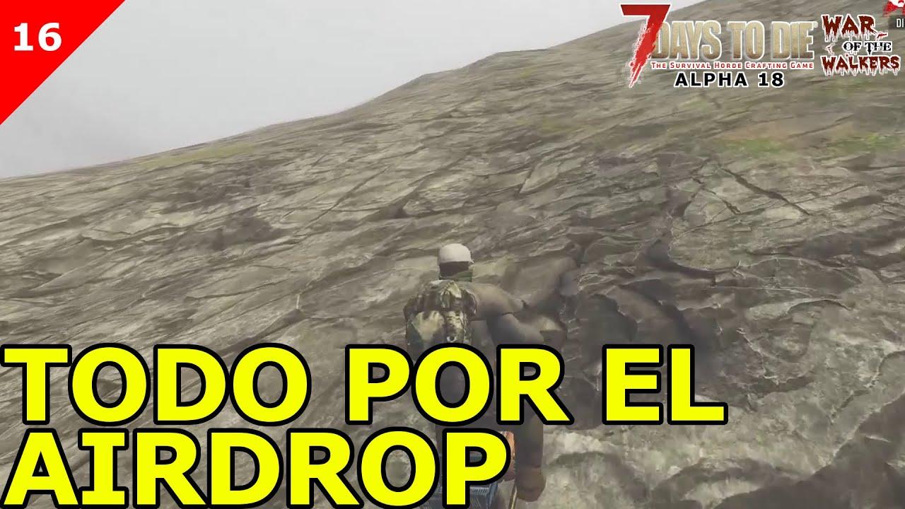 7 DAYS TO DIE ALPHA 18 | WAR OF THE WALKERS #16 (PC) [2106] TODO POR EL AIRDROP