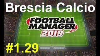 🔴Football manager 2019_ Brescia Calcio.Гроза авторитетов в Seria A?⚽ Версия #1.29