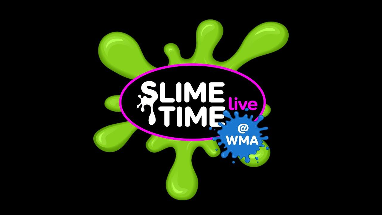 Presenting: Slime Time Live!